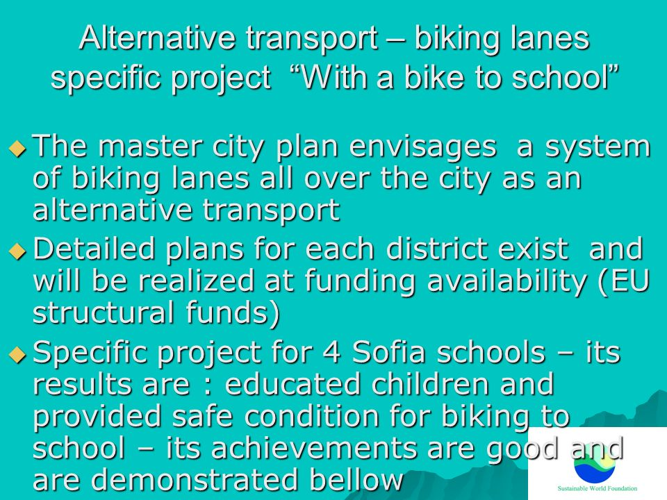 Alternative transport – biking lanes specific project With a bike to school