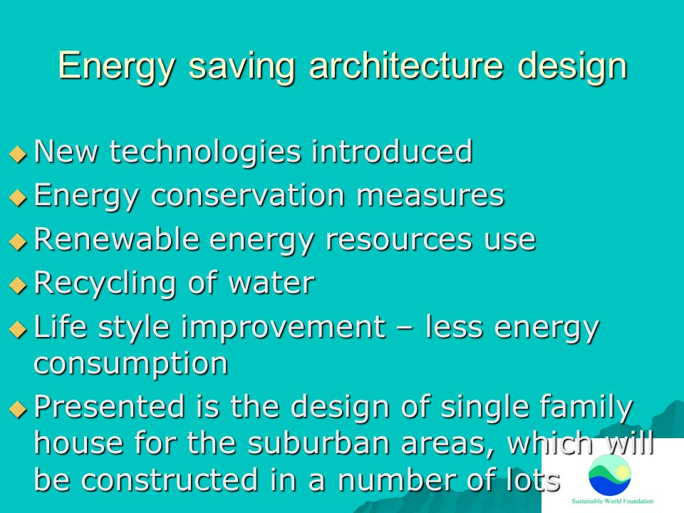 Energy saving architecture design