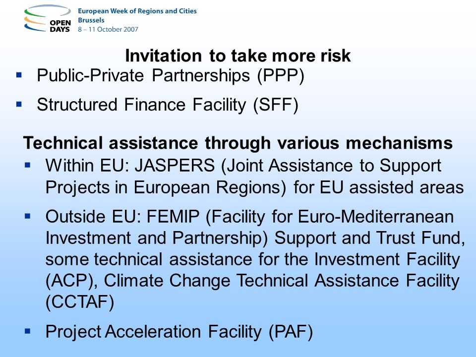 Invitation to take more risk Public-Private Partnerships (PPP)