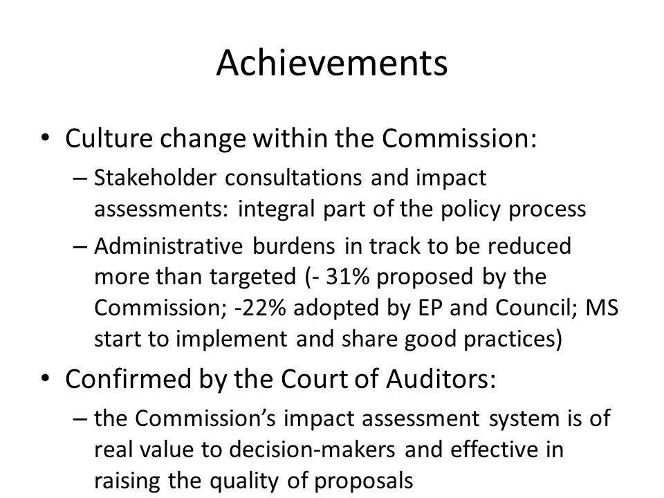 Achievements Culture change within the Commission:
