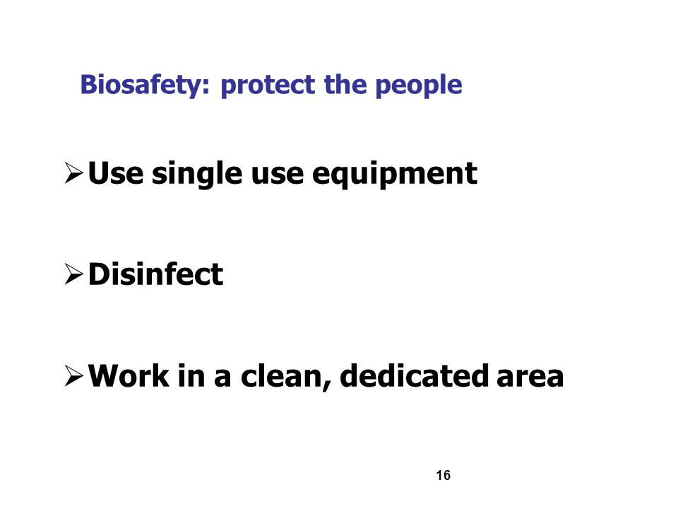 Biosafety: protect the people