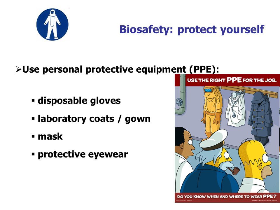 Biosafety: protect yourself