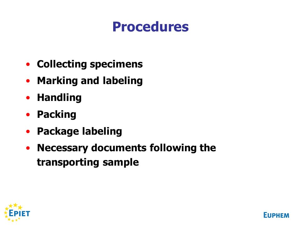 Procedures Collecting specimens Marking and labeling Handling Packing