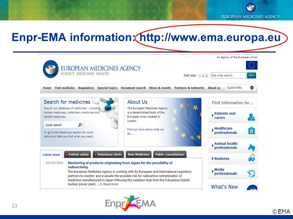 Enpr-EMA information: http://www.ema.europa.eu