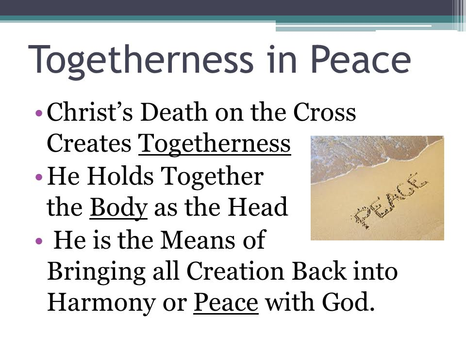 Togetherness in Peace Christ's Death on the Cross Creates Togetherness