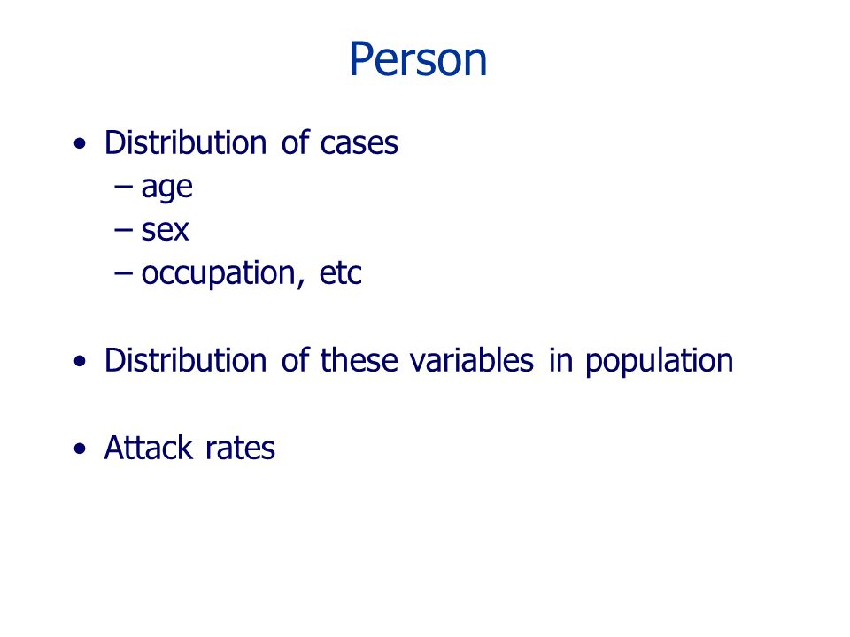 Person Distribution of cases age sex occupation, etc