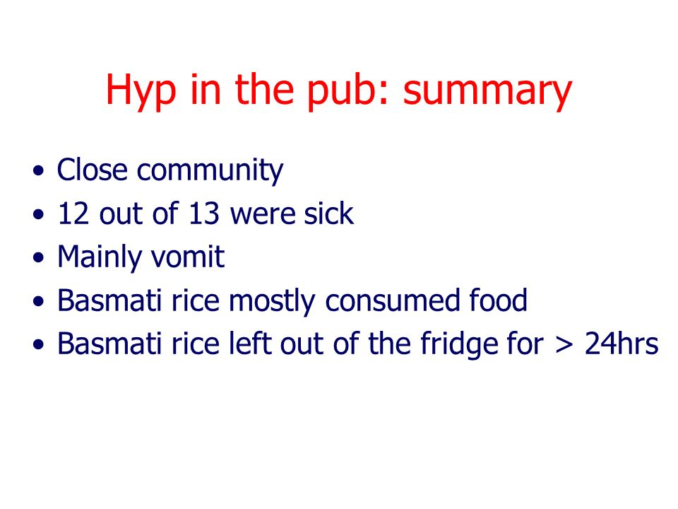 Hyp in the pub: summary Close community 12 out of 13 were sick