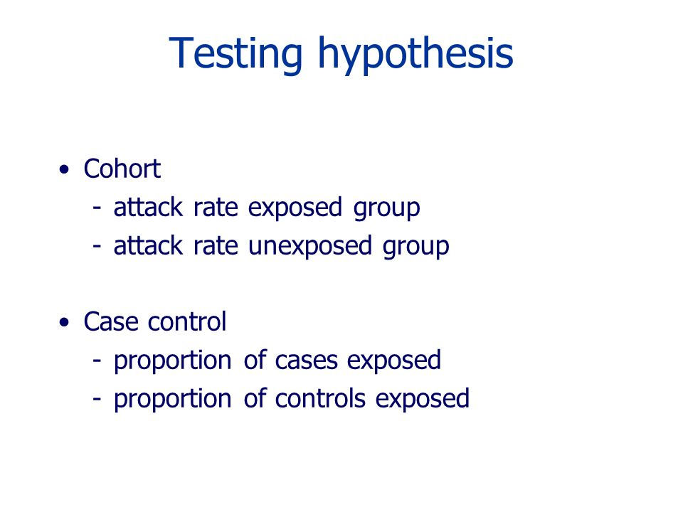 Testing hypothesis Cohort attack rate exposed group