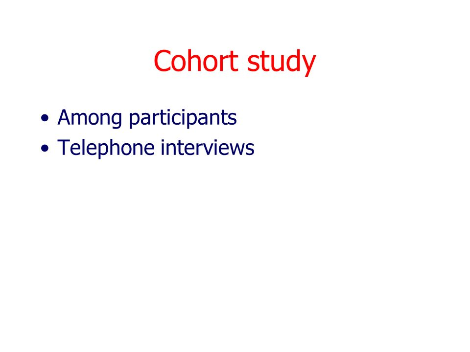 Cohort study Among participants Telephone interviews