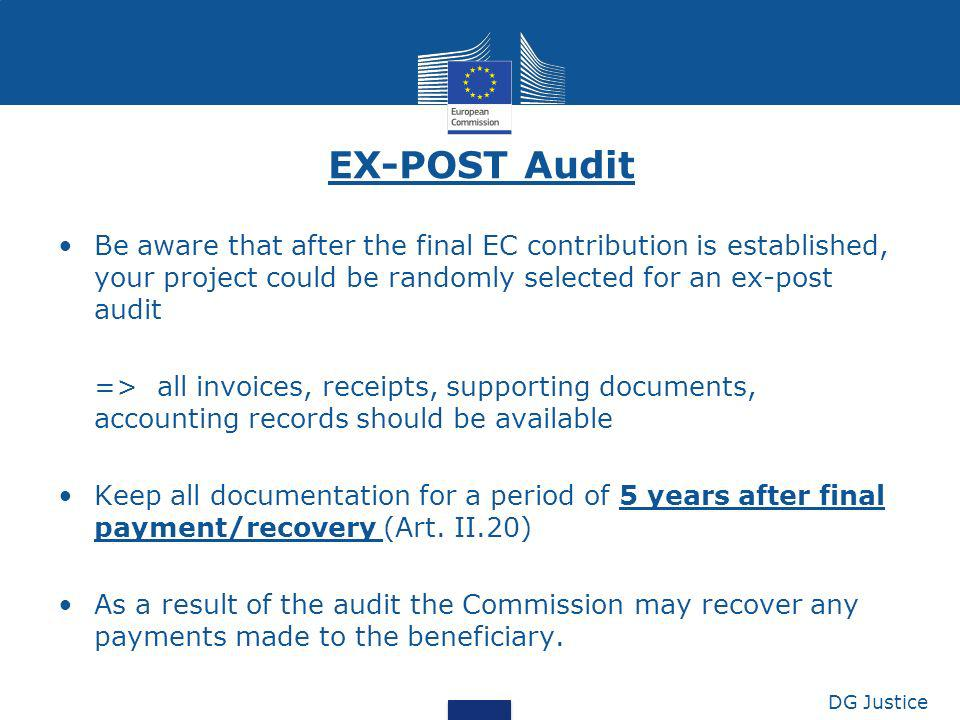 EX-POST Audit Be aware that after the final EC contribution is established, your project could be randomly selected for an ex-post audit.