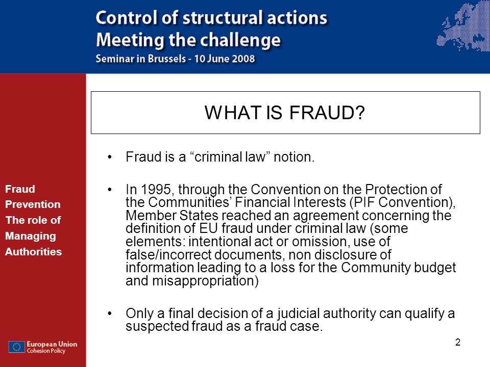 WHAT IS FRAUD Fraud is a criminal law notion.