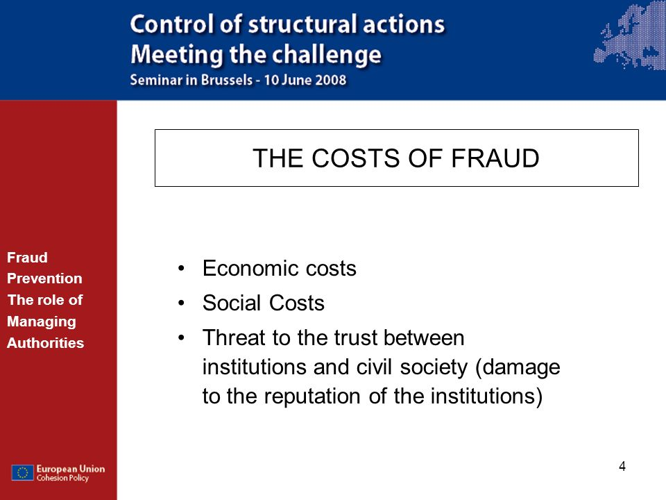 THE COSTS OF FRAUD Economic costs Social Costs