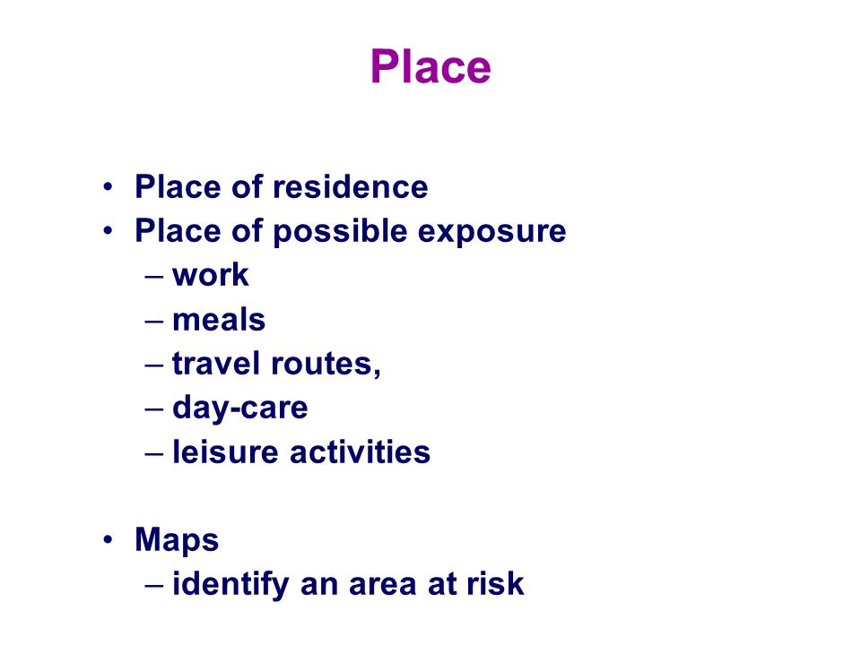 Place Place of residence Place of possible exposure work meals
