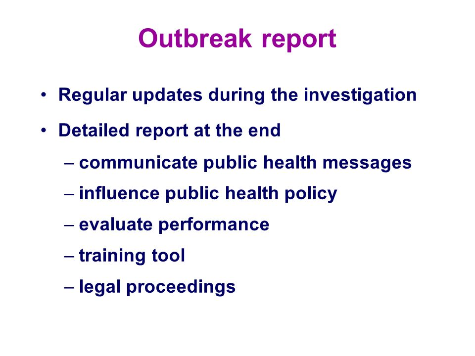 Outbreak report Regular updates during the investigation