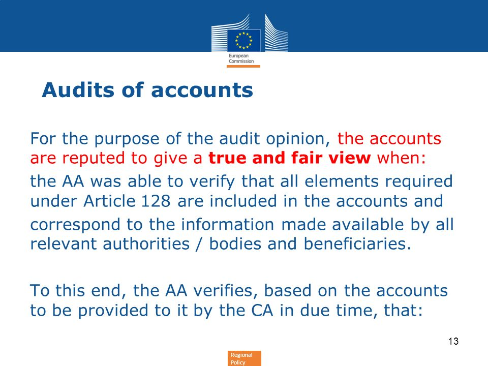 Audits of accounts For the purpose of the audit opinion, the accounts are reputed to give a true and fair view when: