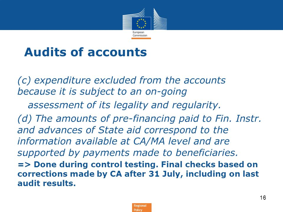 Audits of accounts (c) expenditure excluded from the accounts because it is subject to an on-going.