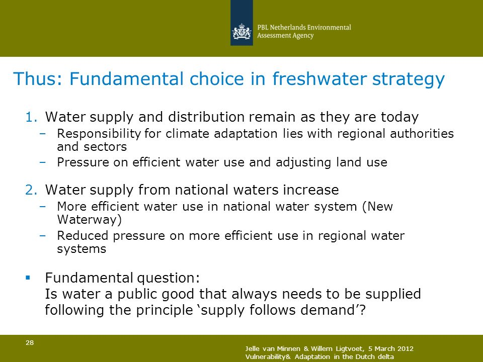 Thus: Fundamental choice in freshwater strategy