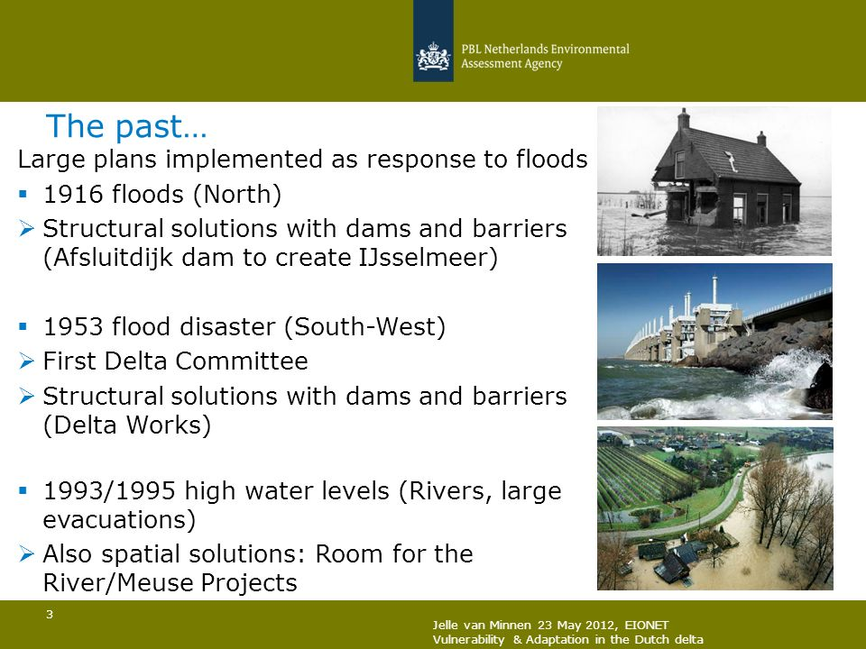 The past… Large plans implemented as response to floods