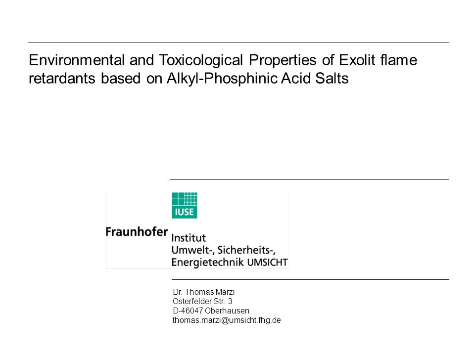 Environmental and Toxicological Properties of Exolit flame retardants based on Alkyl-Phosphinic Acid Salts