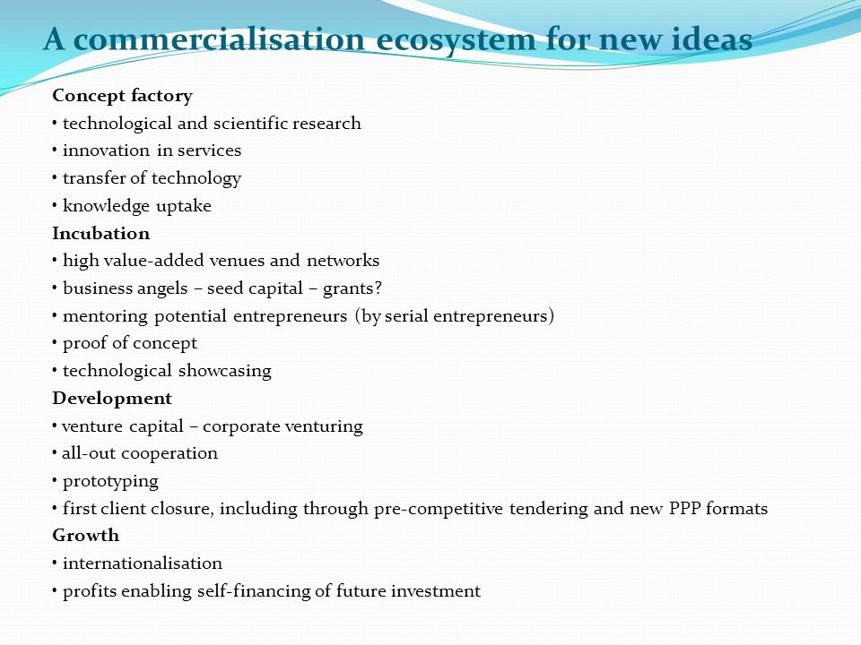 A commercialisation ecosystem for new ideas