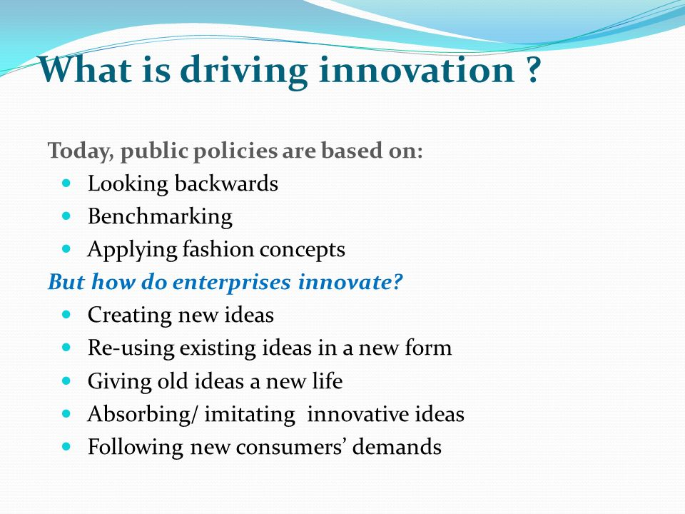 What is driving innovation