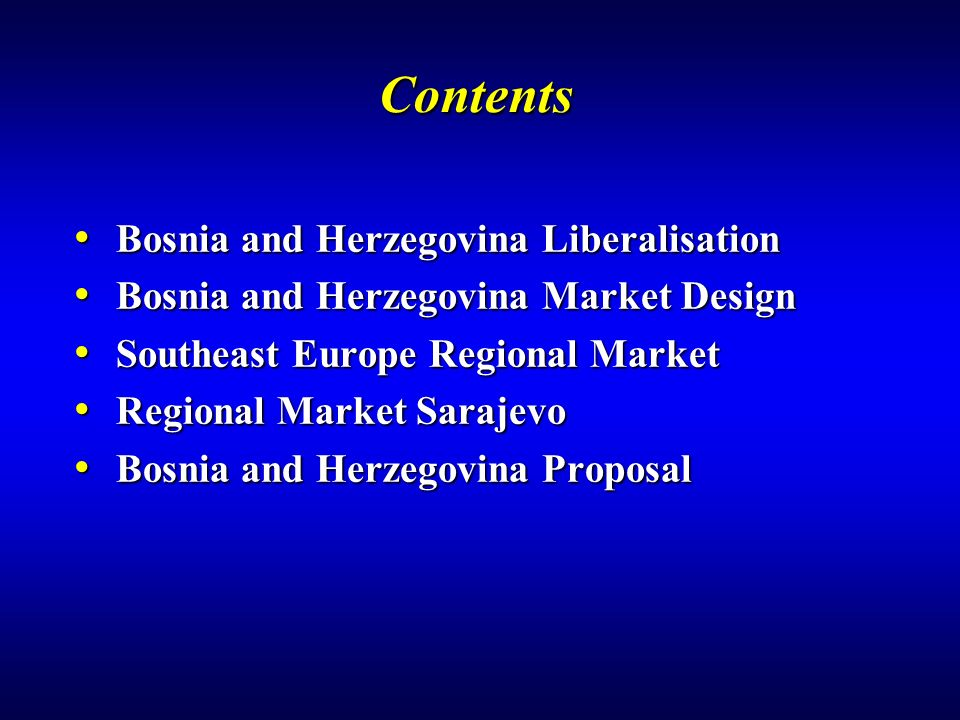 Contents Bosnia and Herzegovina Liberalisation