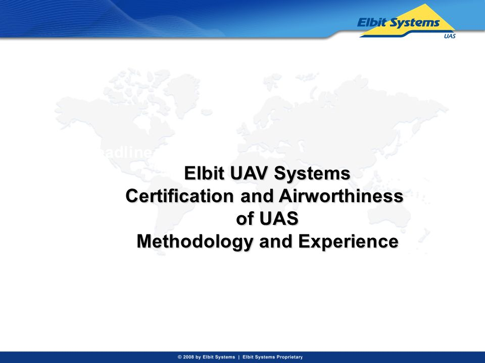 Certification and Airworthiness of UAS Methodology and Experience