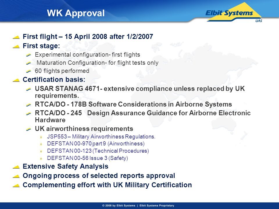 WK Approval First flight – 15 April 2008 after 1/2/2007 First stage: