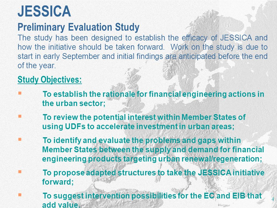 JESSICA Preliminary Evaluation Study Study Objectives: