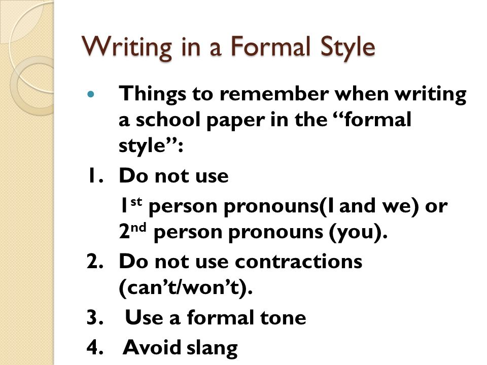define formal essay style As a result, formal writing requires substantial effort to construct meaningful sentences, paragraphs, and arguments relevant to a well-defined thesis overall structure: the standard format for an effective essay or article is to: (1) present a coherent thesis in the introduction, (2) try your hardest to convince.