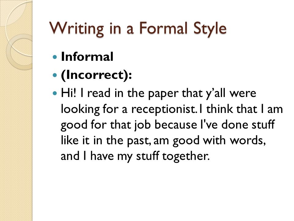 formal writing style Formal writing smrt english  we will discuss the important differences between formal and informal language in written english students will learn the formal style which is more appropriate.
