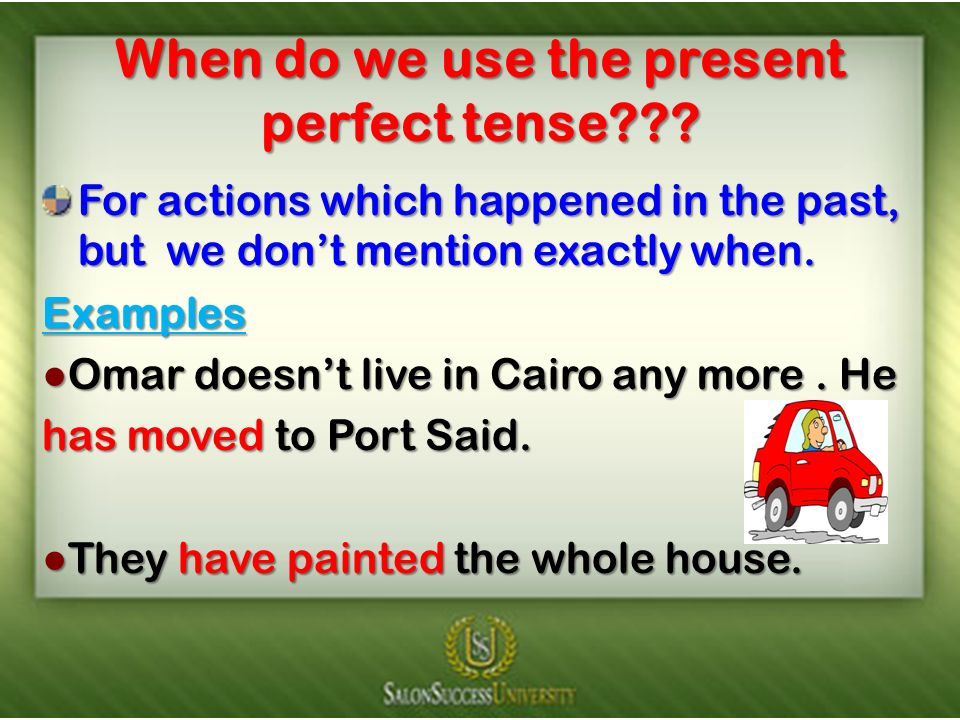When do we use the present perfect tense
