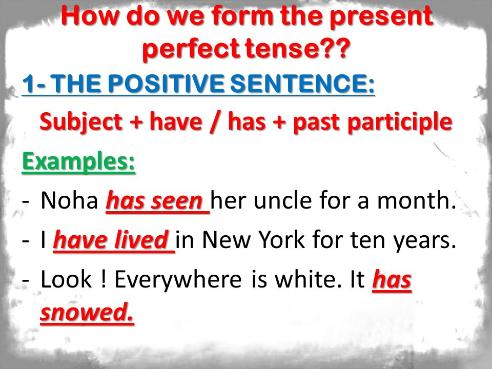 How do we form the present perfect tense