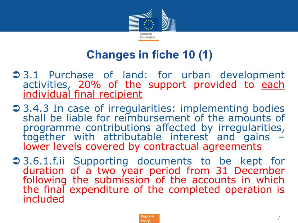 Changes in fiche 10 (1) 3.1 Purchase of land: for urban development activities, 20% of the support provided to each individual final recipient.