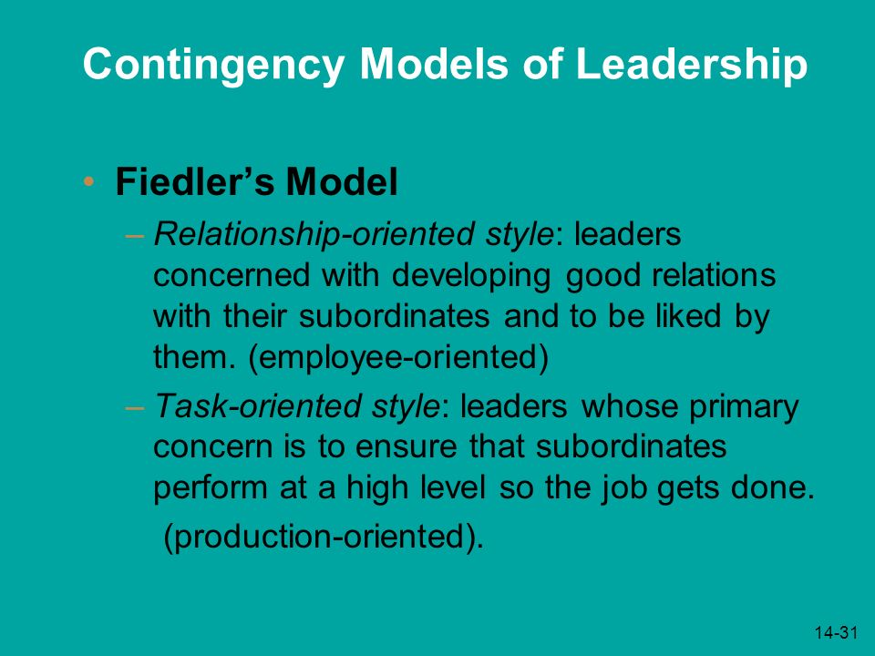 contingency style of leadership Premises the most common situational theory was developed by fred fiedler fiedler believed that an individual's leadership style is the result of their.
