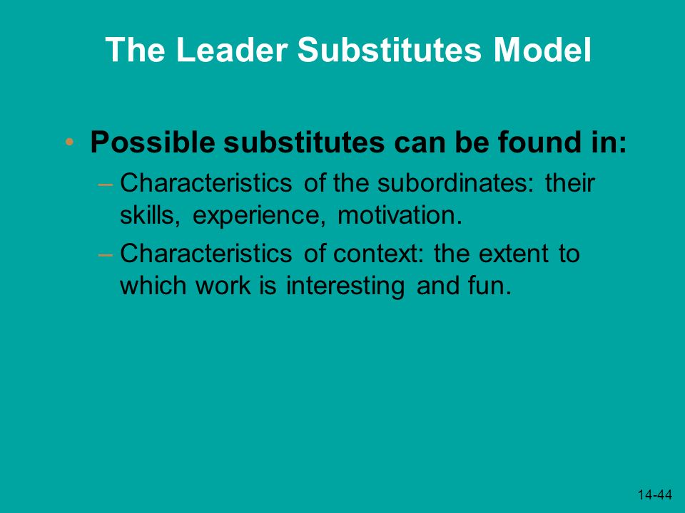 leadership substitute theory Most experts agree that effective leadership is one of the most critical aspects of an organization however, there are times where leadership is.