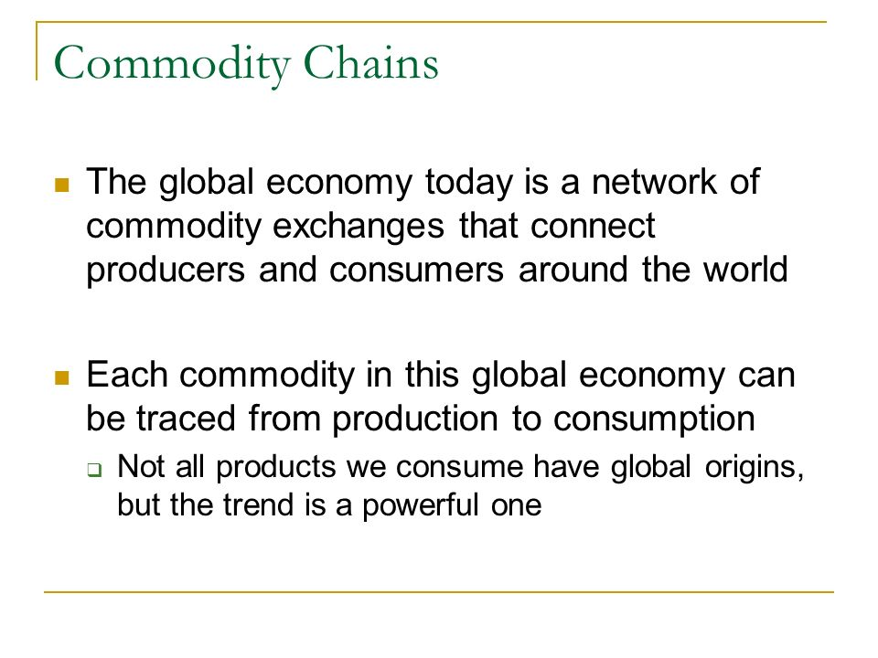 commodity chain research paper The top 10 supply chain topics supply chain leaders are talking about in 2014 the top 10 hot supply chain topics of 2014 papers and reports.