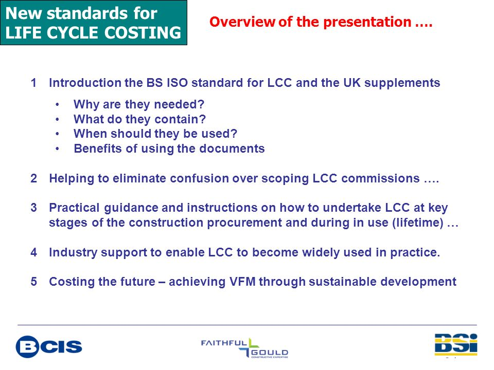 New standards for LIFE CYCLE COSTING Overview of the presentation ….