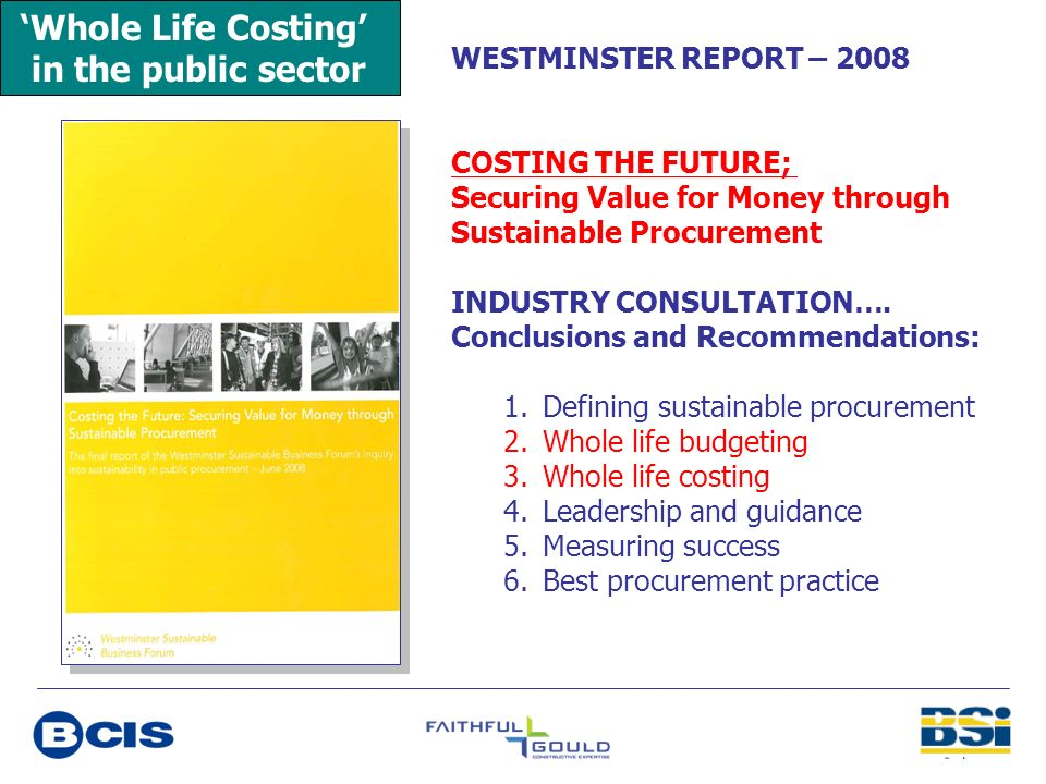 'Whole Life Costing' in the public sector WESTMINSTER REPORT – 2008