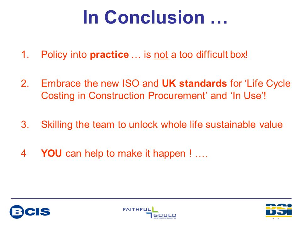 In Conclusion … Policy into practice … is not a too difficult box!