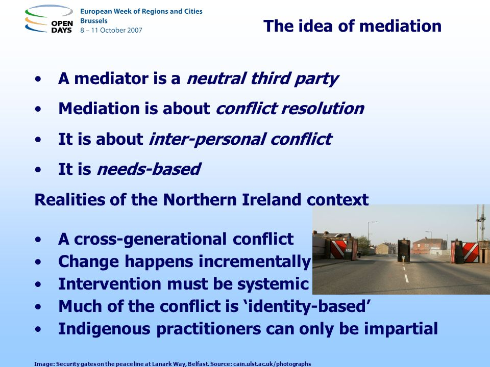 A mediator is a neutral third party