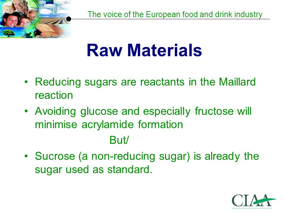 Raw Materials Reducing sugars are reactants in the Maillard reaction