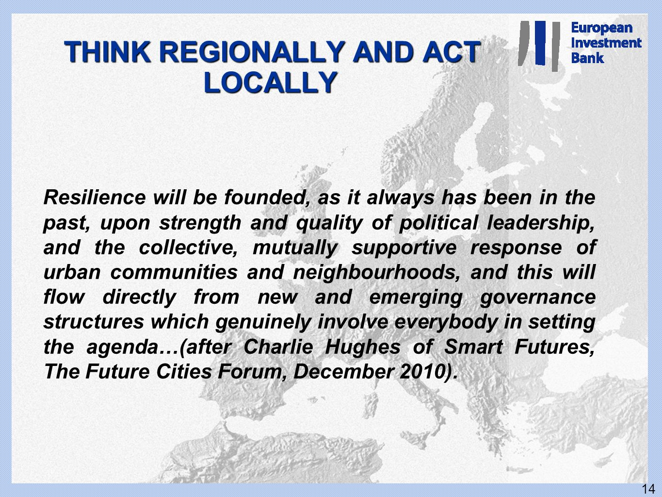 THINK REGIONALLY AND ACT LOCALLY