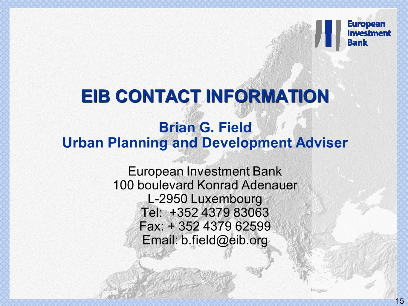 EIB CONTACT INFORMATION Brian G.