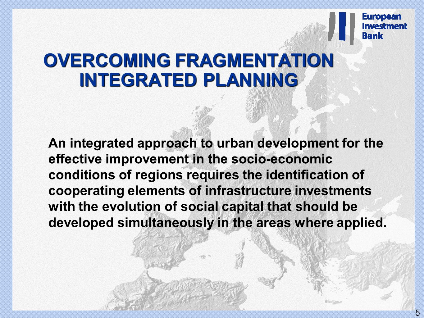 OVERCOMING FRAGMENTATION INTEGRATED PLANNING