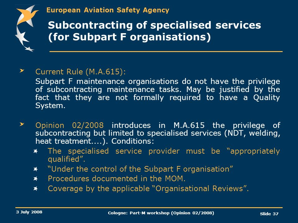 Subcontracting of specialised services (for Subpart F organisations)