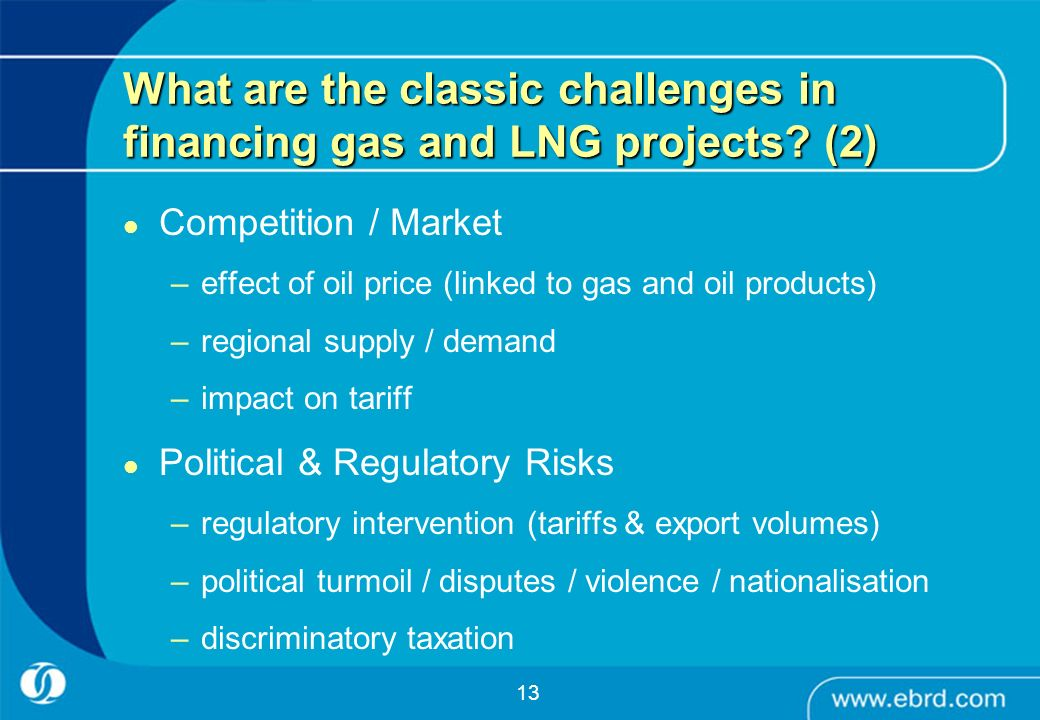 What are the classic challenges in financing gas and LNG projects (2)