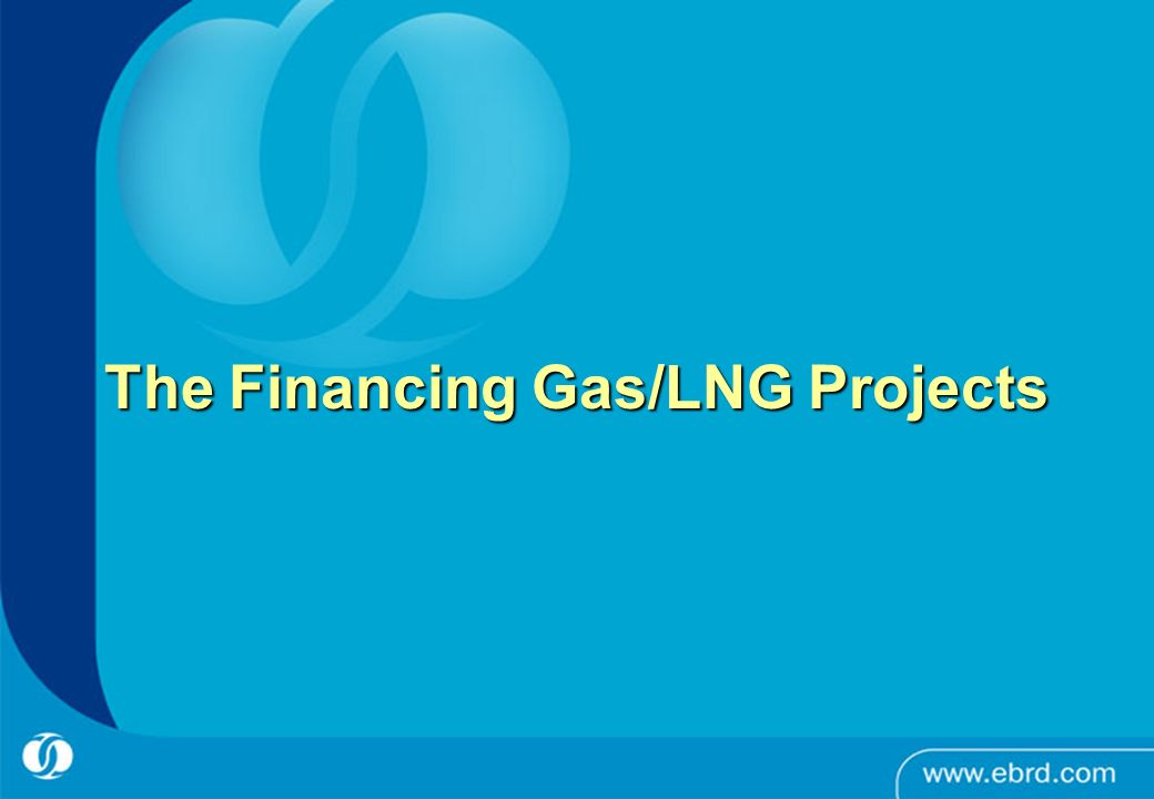 The Financing Gas/LNG Projects