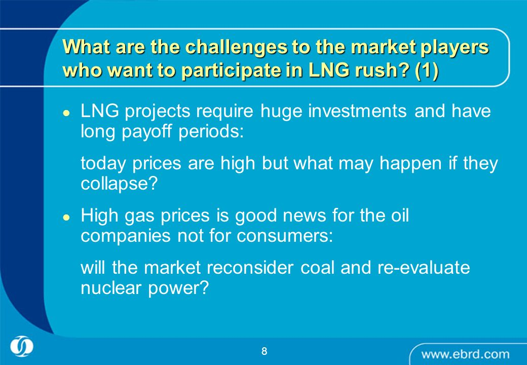What are the challenges to the market players who want to participate in LNG rush (1)