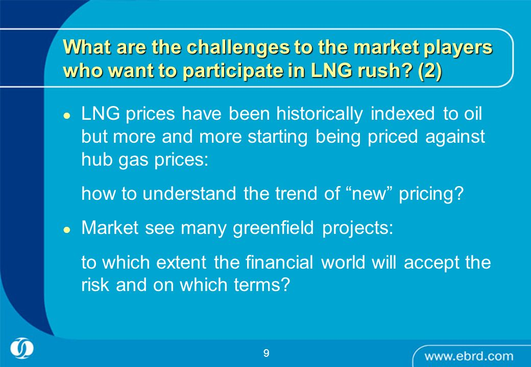 What are the challenges to the market players who want to participate in LNG rush (2)